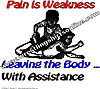 Pain Is Weakness ....